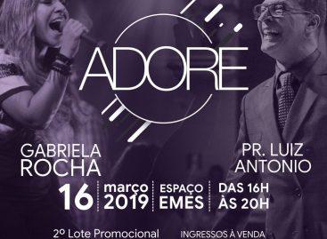 ADORE traz Gabriela Rocha e Pastor Luiz Antonio neste sábado