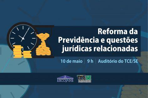 Tribunal de Contas promove debate sobre a Reforma da Previdência