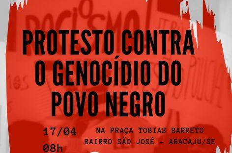 População negra sergipana faz protesto pelo fim das mortes do povo negro