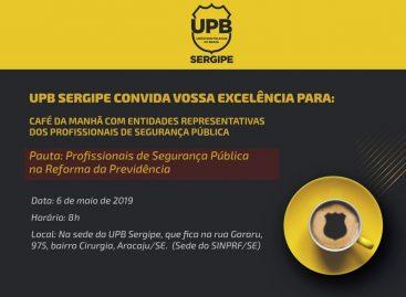 UPB/SE realiza café parlamentar para discutir como a Reforma da Previdência afeta os profissionais de segurança