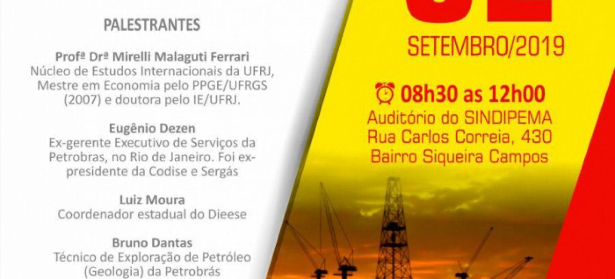 Sindicatos promovem Seminário sobre Petróleo, Gás e Fundo de Previdência