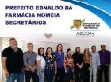 Prefeito Ednaldo da Farmácia nomeia novos secretários municipais