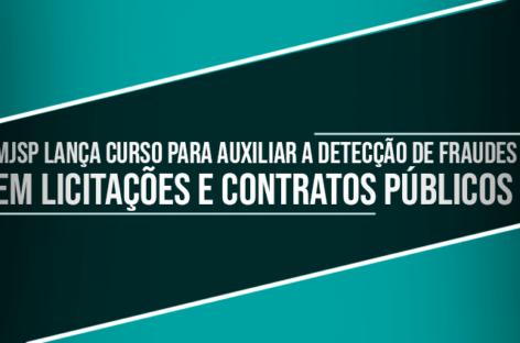 MJSP lança curso para auxiliar a detecção de fraudes em licitações e contratos públicos